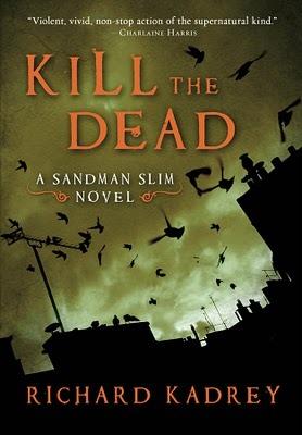 Novel Review – Kill The Dead by Richard Kadrey