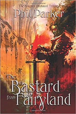 First Chapter, First Paragraph – The Bastard From Fairyland by Phil Parker