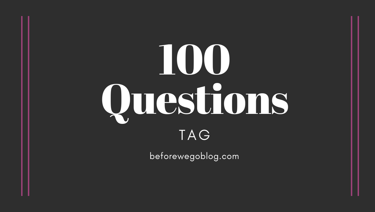100 Question Tag – Part Three Questions 51-75