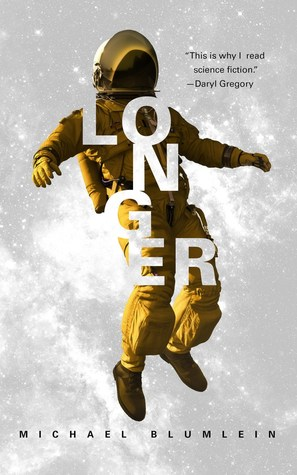 Cerebral Science Fiction: Review of Longer by Michael Blumlein