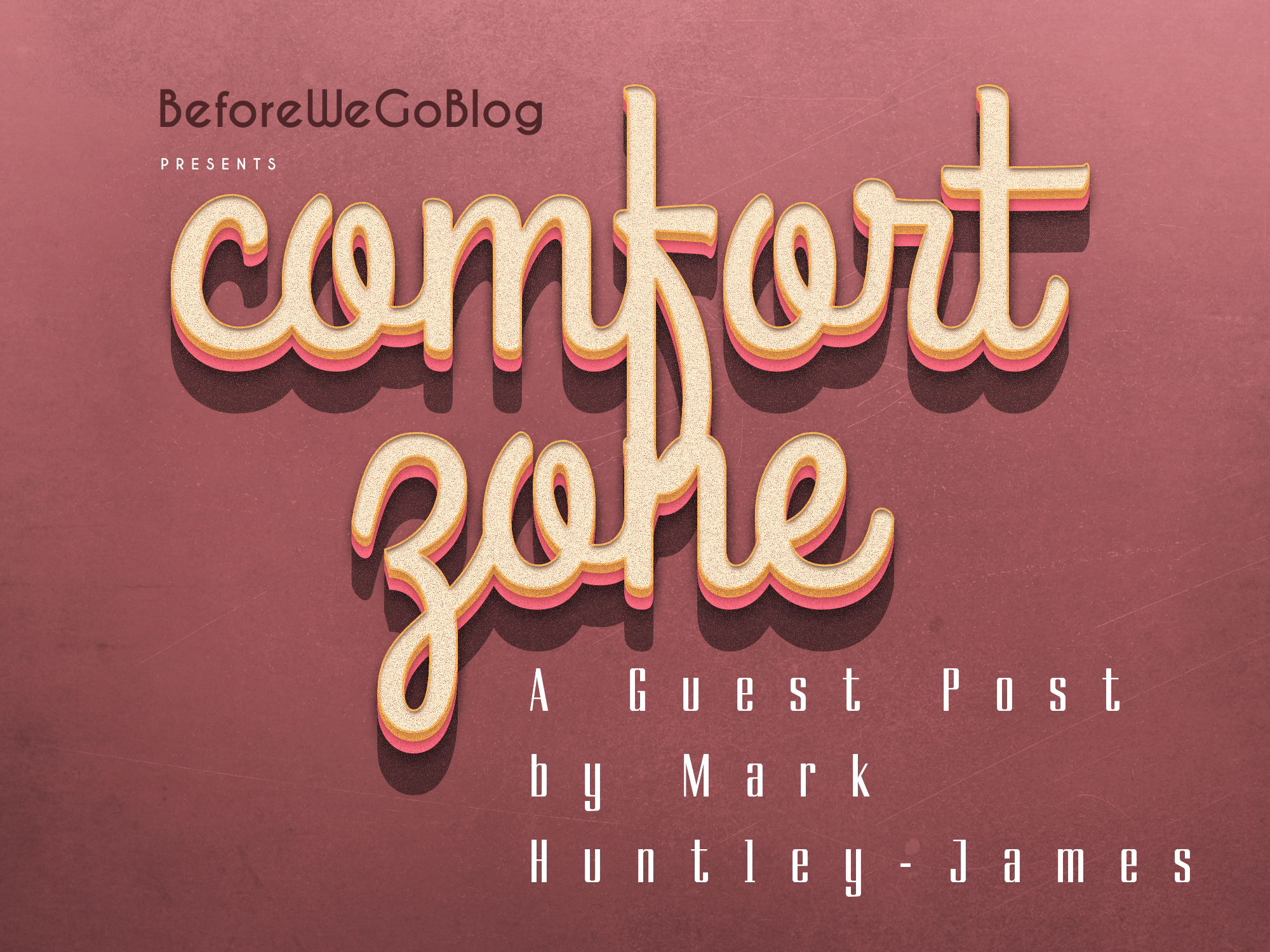 Comfort Zone – Guest Post by Mark Huntley-James