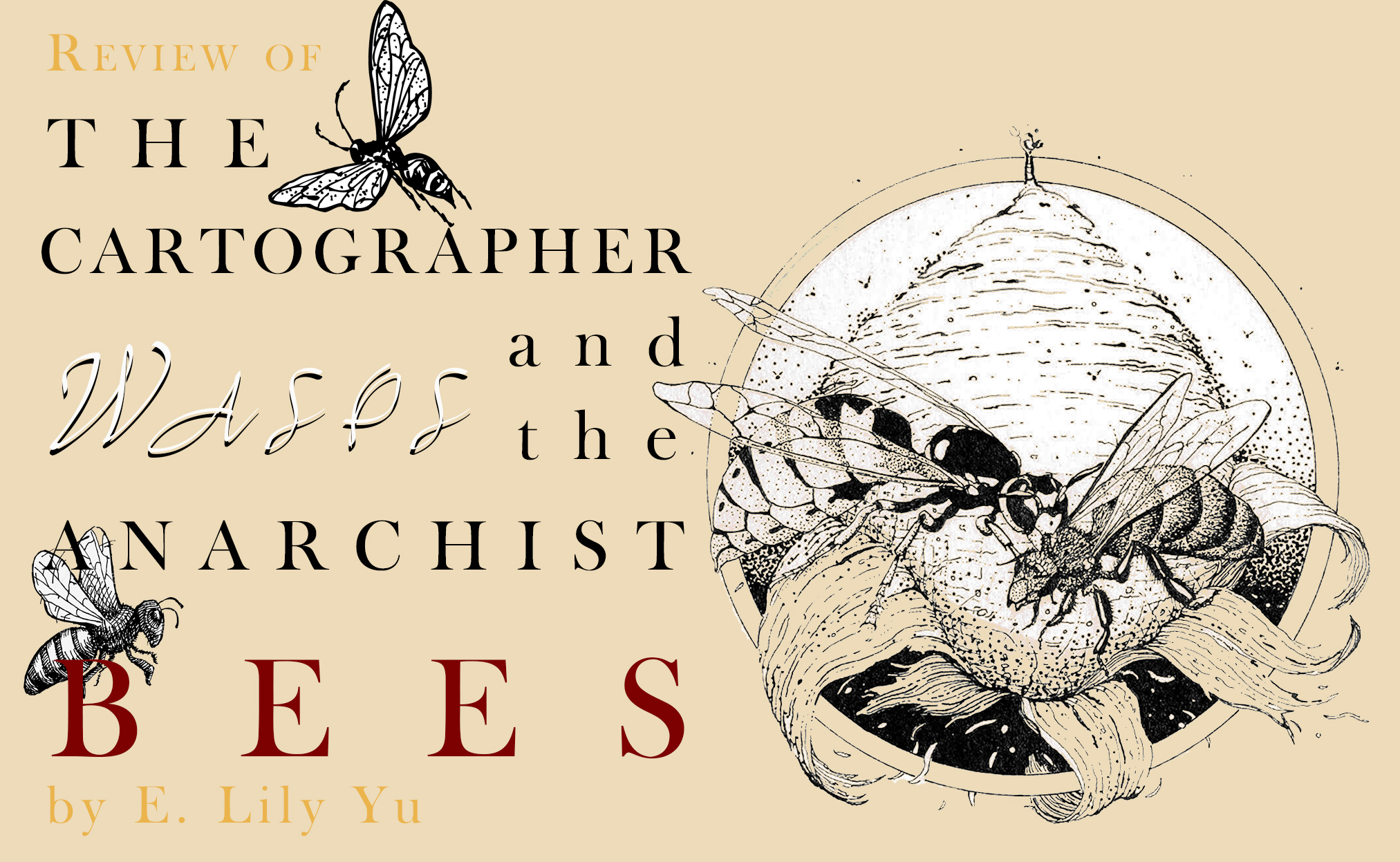 Review of The Cartographer Wasps and the Anarchist Bees by E. Lily Yu