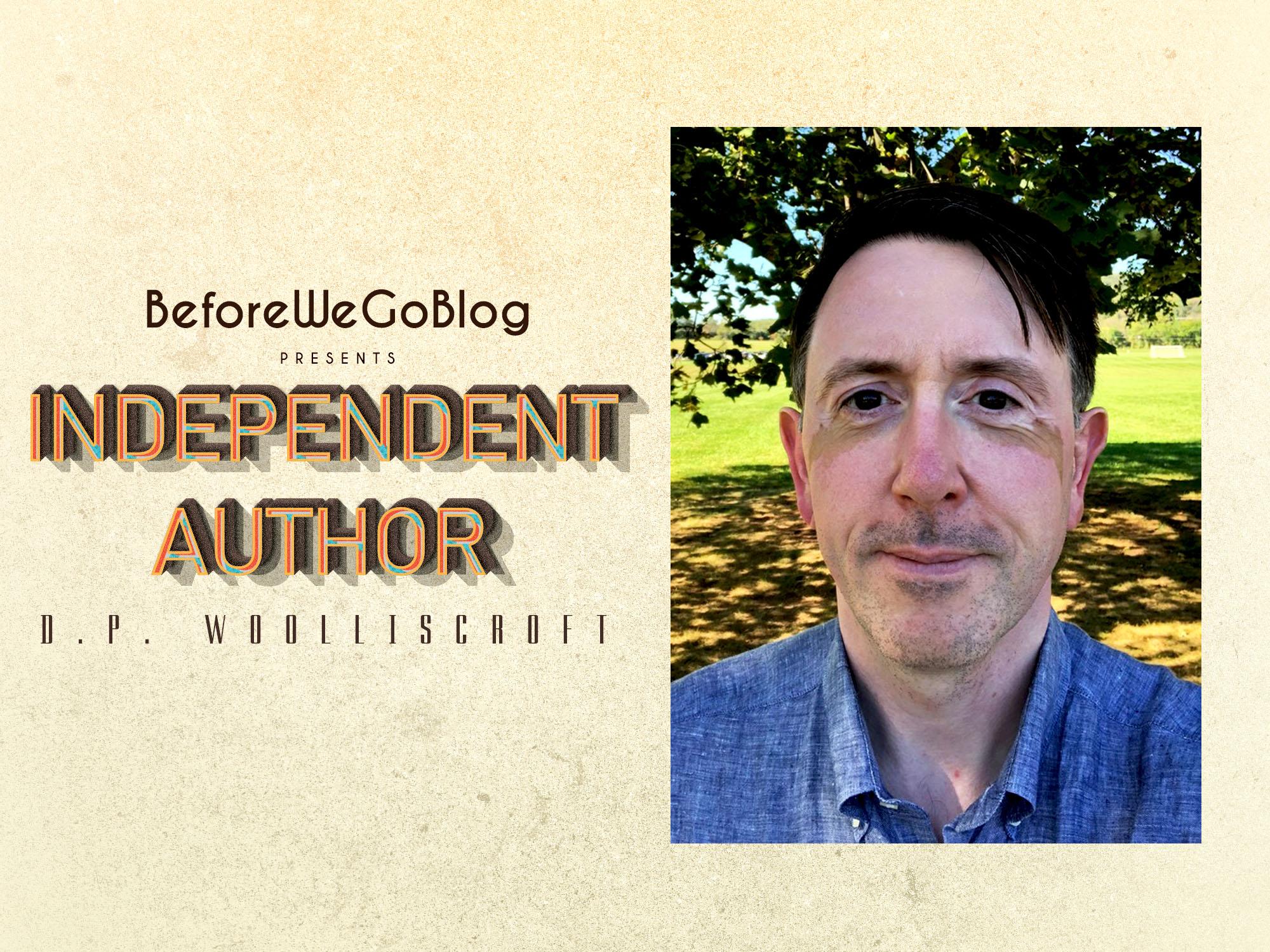 Independent Author Spotlight – D.P. Woolliscroft