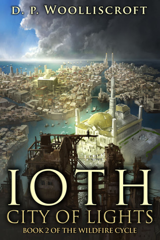 Book Release Announcement – Ioth, City of Lights by D.P. Woolliscroft