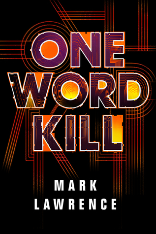 The Magical Power of Gaming and Friendship: One Word Kill by Mark Lawrence