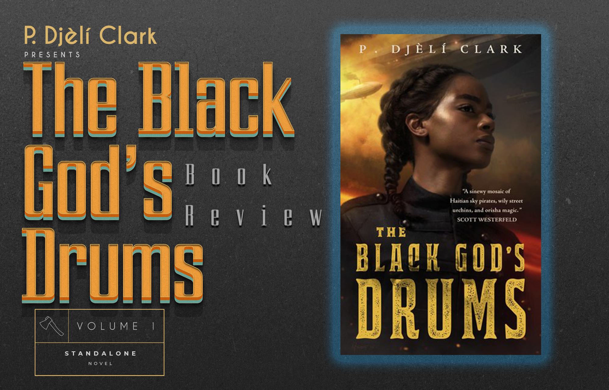 The Black God's Drums by P. Djèlí Clark: Ghost's and Djinn Set in a Steampunk  New Orleans