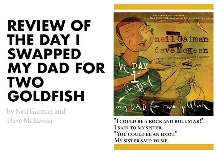 Review of The Day I Swapped My Dad for Two Goldfish by Neil Gaiman and Dave McKean