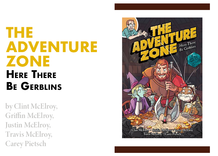 Review of The Adventure Zone: Here There Be Gerblins by Clint McElroy,  Griffin McElroy, Justin McElroy, Travis McElroy, Carey Pietsch (Illustrator)