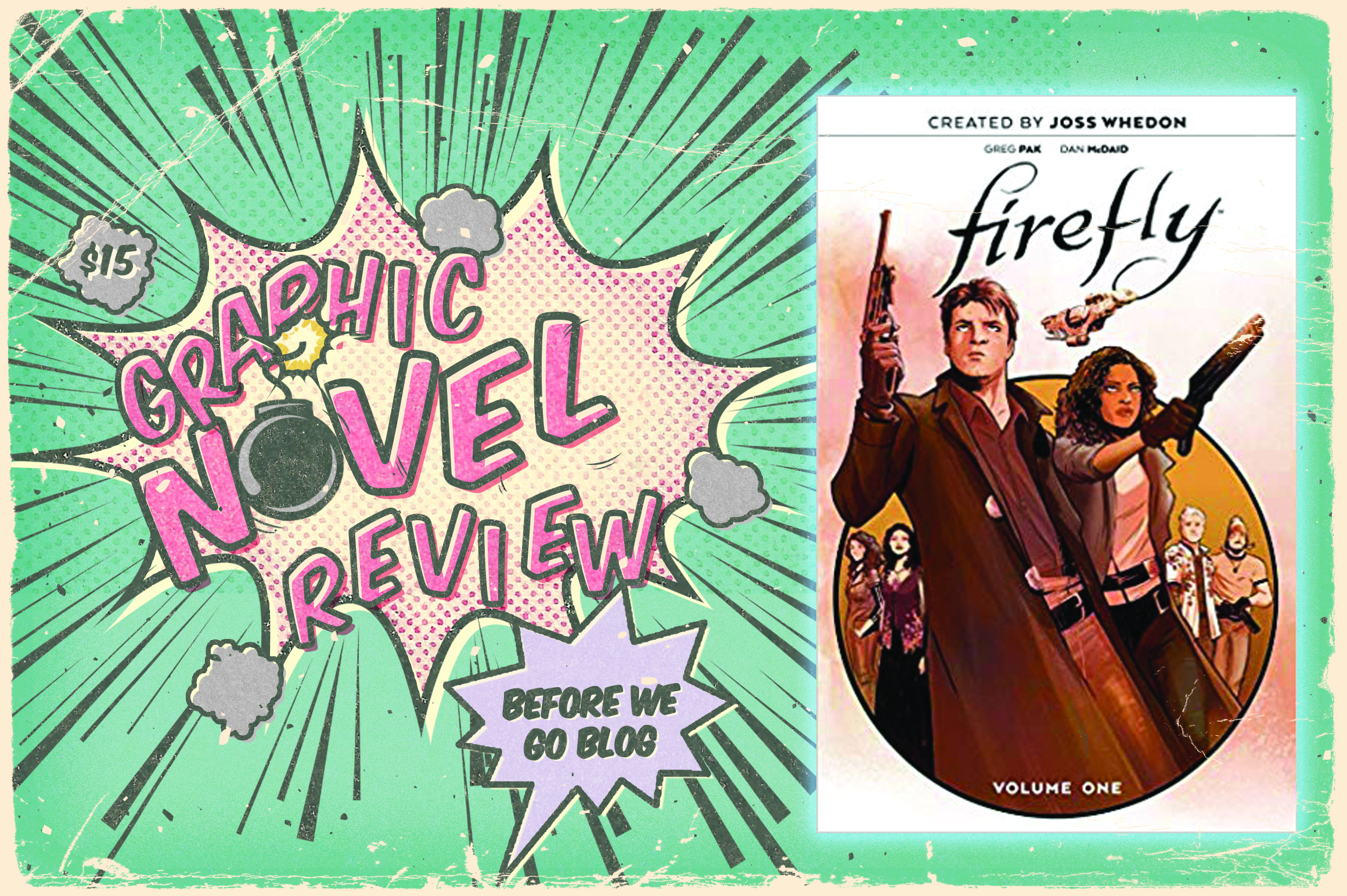 Firefly: The Unification War Vol. 1 (Firefly #1-4) by Greg Pak,  Joss Whedon, Dan McDaid