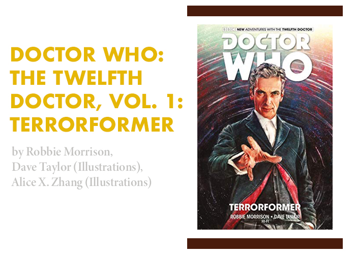 Graphic Novel Review of Doctor Who The Twelfth Doctor: Vol 1 Terrorformer
