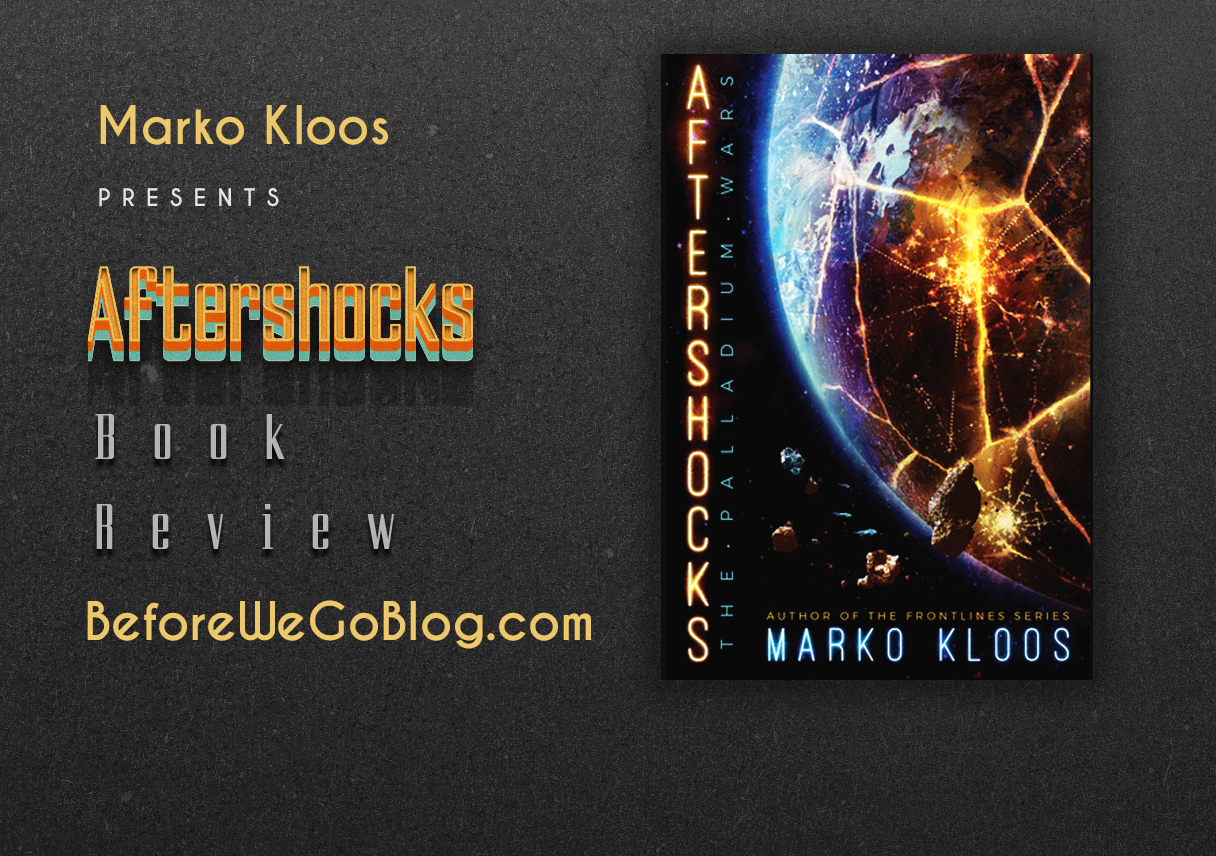 Review of Aftershocks by Marko Kloos