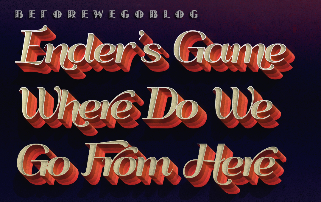 Ender's Game – Where Do We Go From Here?