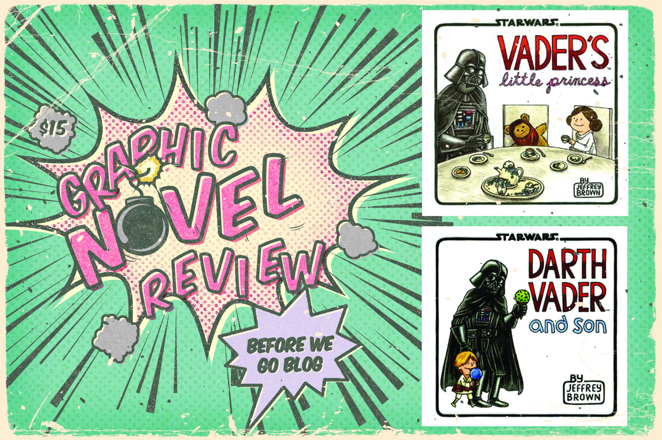 Review of Vader's Little Princess and Darth Vader and Son by Jeffrey Brown