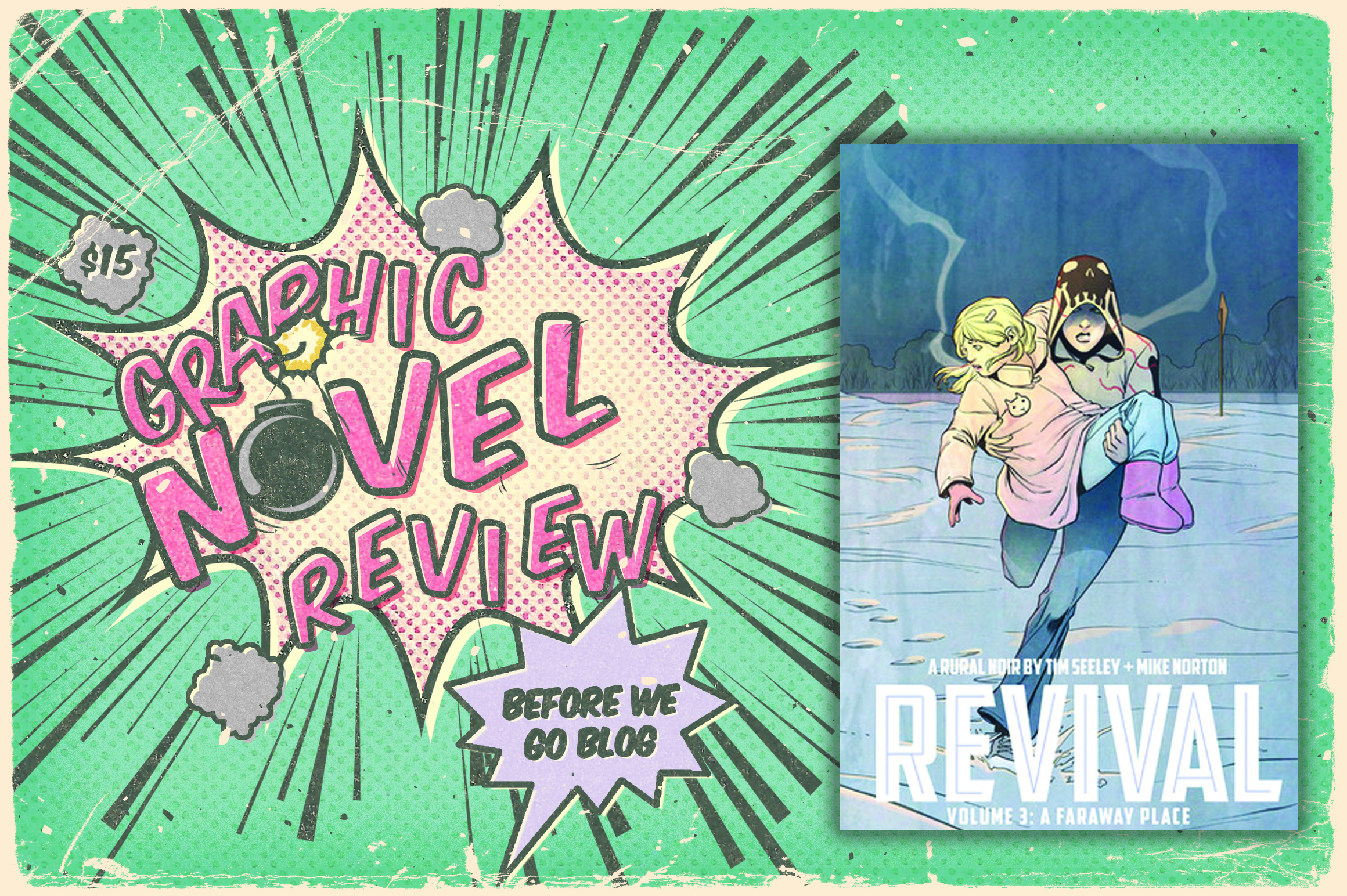 Review of Revival Vol. 3 by Tim Seeley Illustrations by Mike Norton, Mark Englert, Art Baltazar, and Jenny Frison