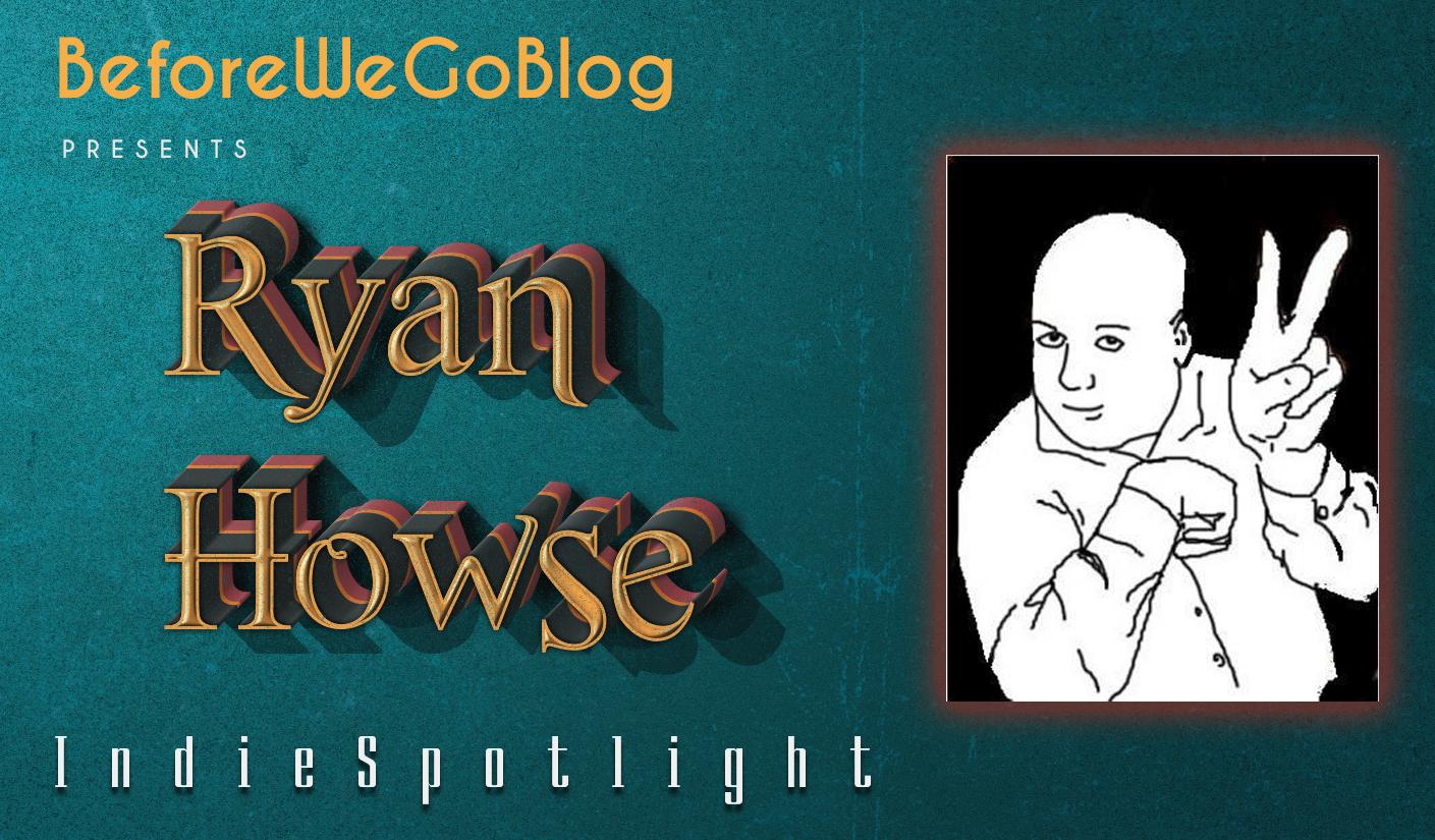 #IndieSpotlight Author Ryan Howse
