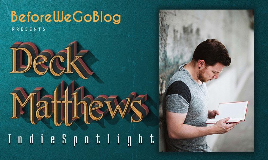 #IndieSpotlight of Author Deck Matthews