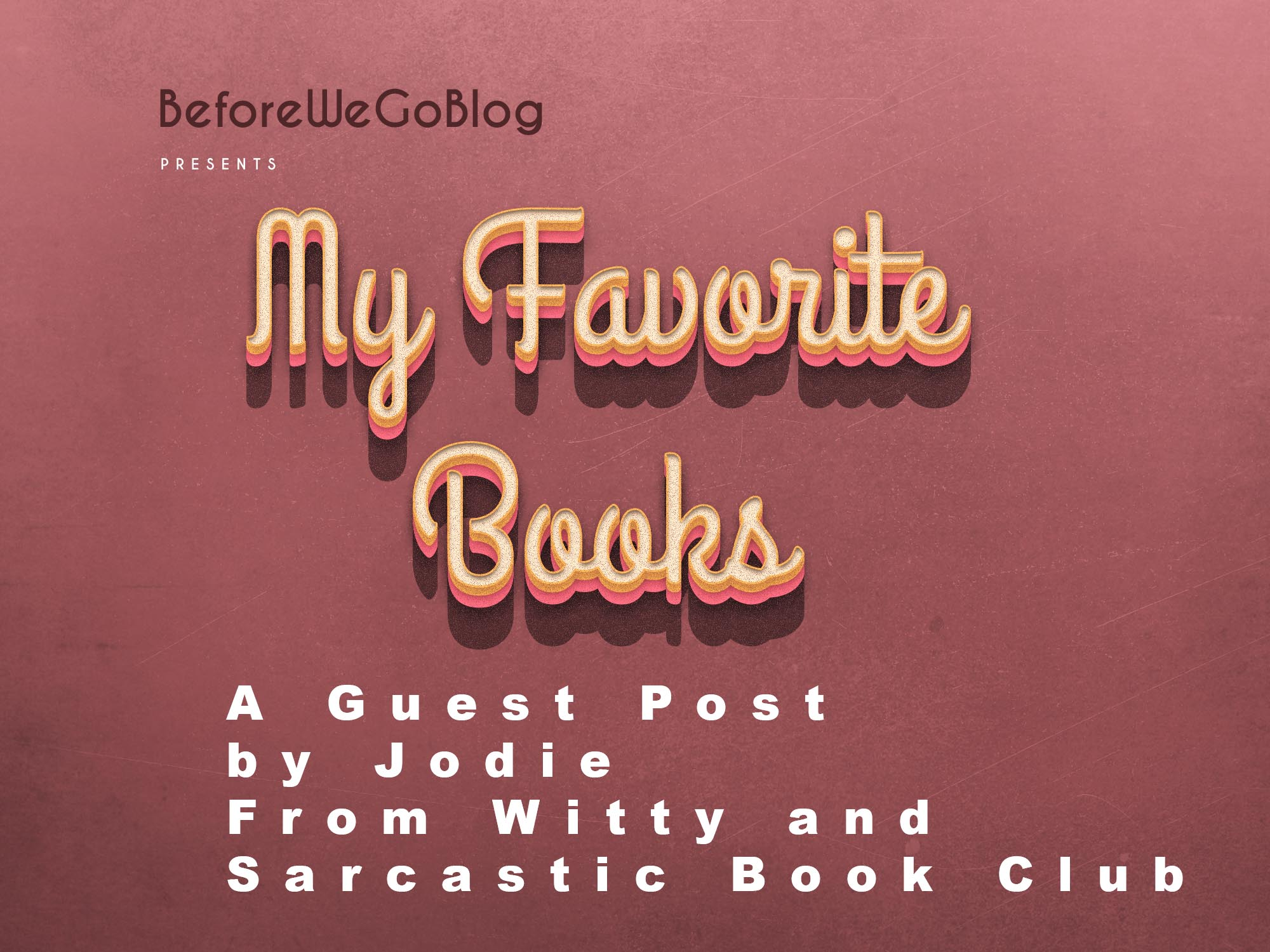 Jodie from Witty & Sarcastic Book Club's Favorite Books