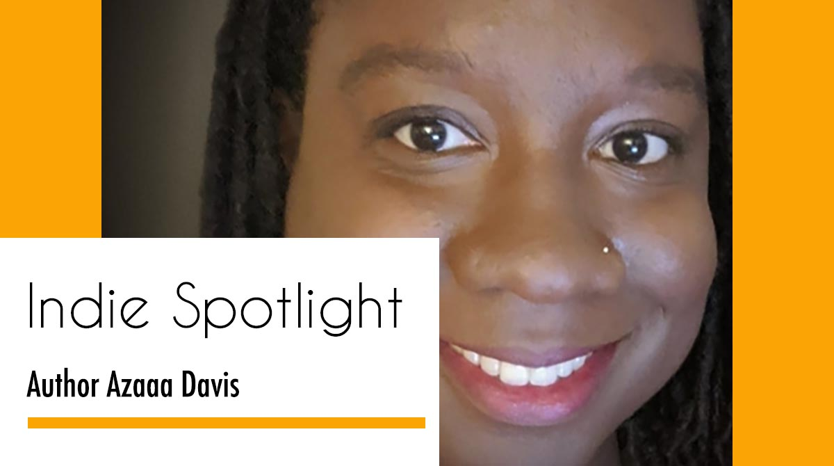 Indie Spotlight – Author Azaaa Davis