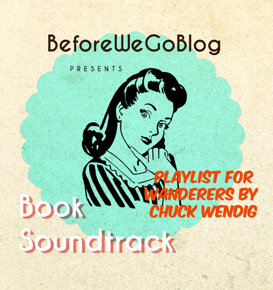 Soundtracks for Books – Wanderers by Chuck Wendig