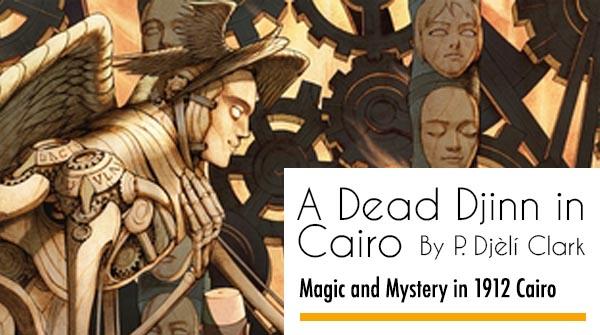 Book Review of A Dead Djinn in Cairo by P. Djeli Clark