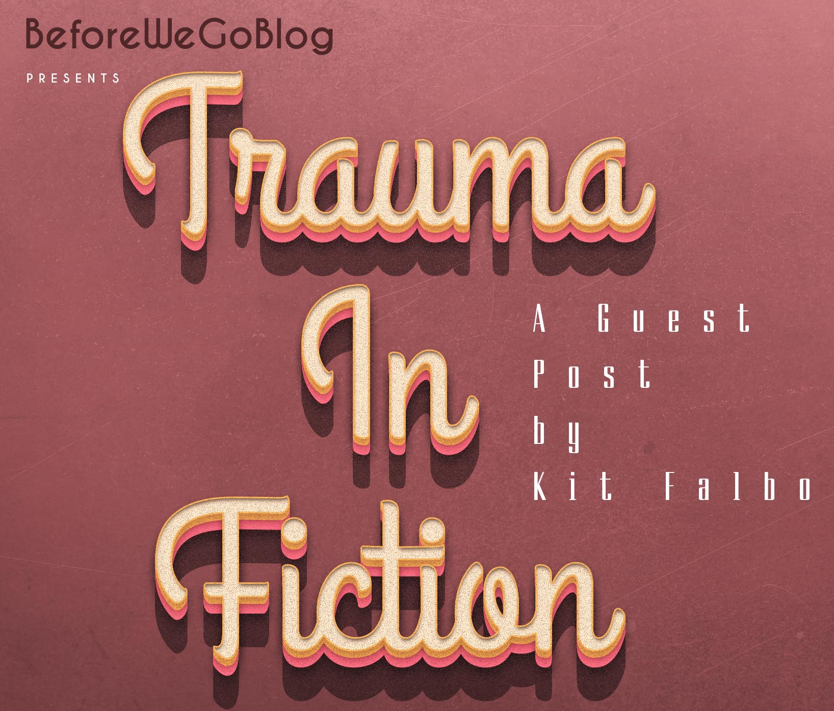 Guest Post – Trauma in Fiction by Author Kit Falbo