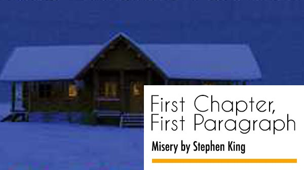 First Chapter, First Paragraph – Misery by Stephen King