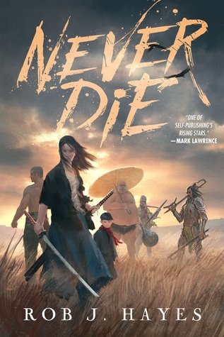First Chapter, First Paragraph – Never Die by Rob J. Hayes
