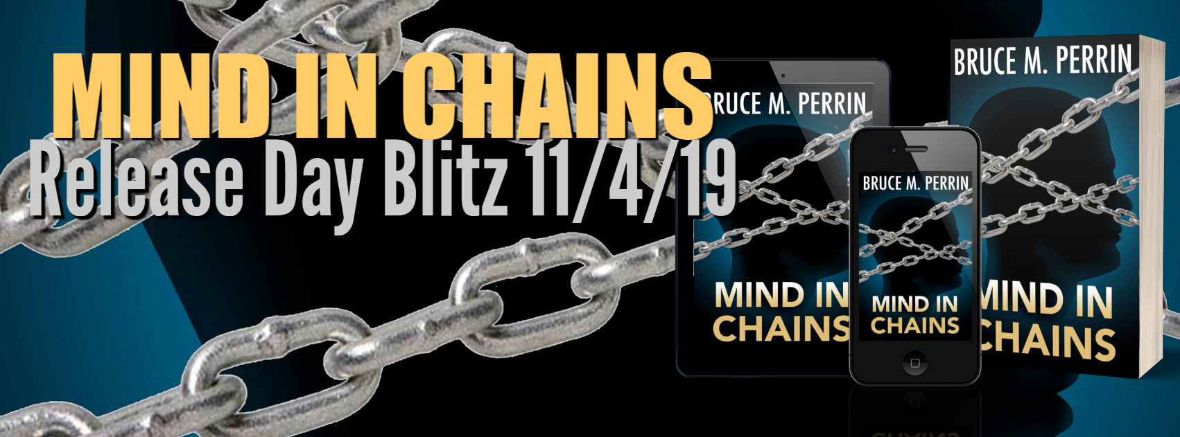 Release Day!  Mind in Chains by Bruce M. Perrin (Giveaway Included!)