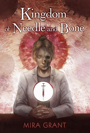 First Chapter, First Paragraph – Kingdom of Needle and Bone by Mira Grant