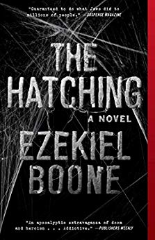 First Chapter, First Paragraph – The Hatching (The Hatching #1) by Ezekiel Boone