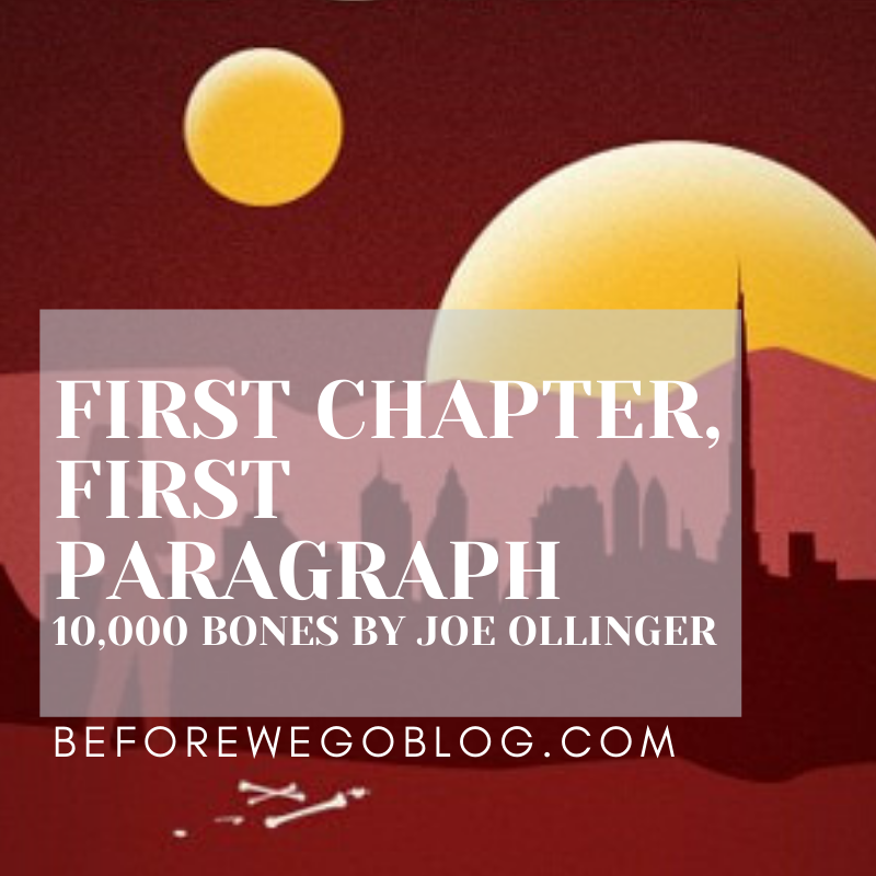 First Chapter, First Paragraph – 10,000 Bones by Joe Ollinger