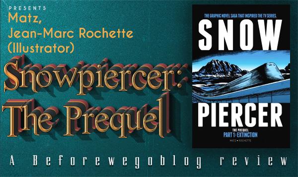 A Review of Snowpiercer – The Prequel: Extinction by Matz, Jean-Marc Rochette