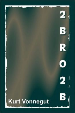 Review of 2BR02B (pronounced To Be or Naught To Be) by Kurt Vonnegut Jr.