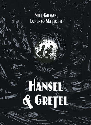Review of Hansel and Gretel by Neil Gaiman, Lorenzo Mattotti (Illustrator)