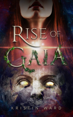 Review of Rise of Gaia by Kristin Ward
