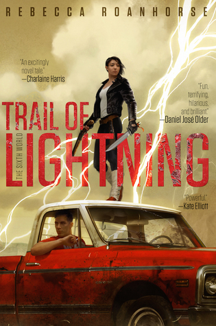 Magic in the Sixth World in Trail of Lightning by Rebecca Roanhorse