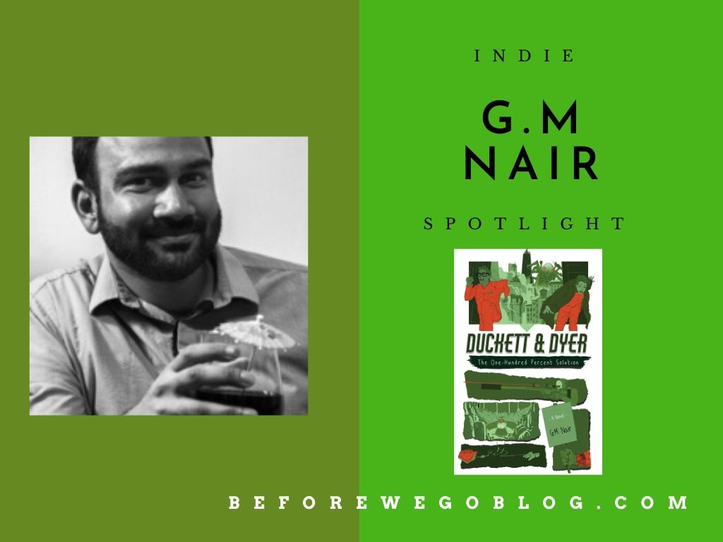 #indiespotlight of G.M Nair, Author of Duckett & Dyer Dicks For Hire