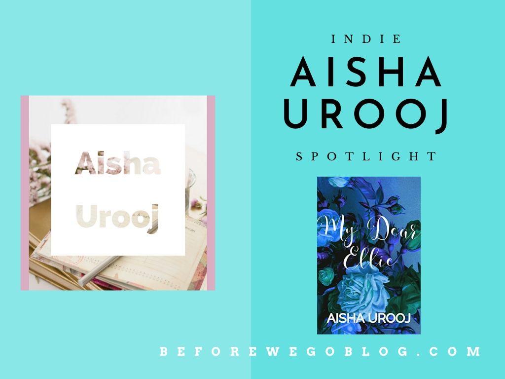 #indiespotlight Aisha Urooj, Author of My Dear Ellie