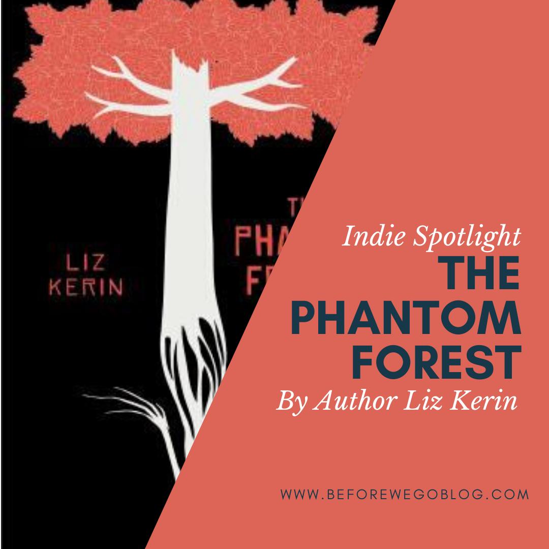 #indiespotlight of Liz Kerin, Author of The Phantom Forest