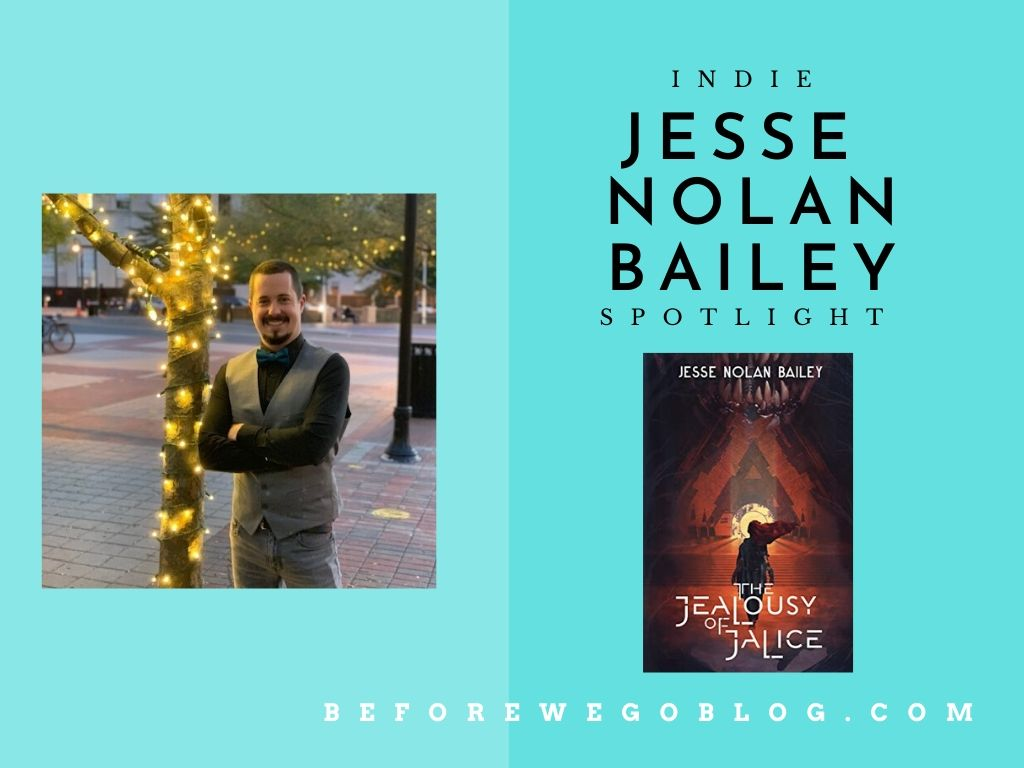 #indiespotlight of Jesse Nolan Bailey, Author of The Jealousy of Jalice