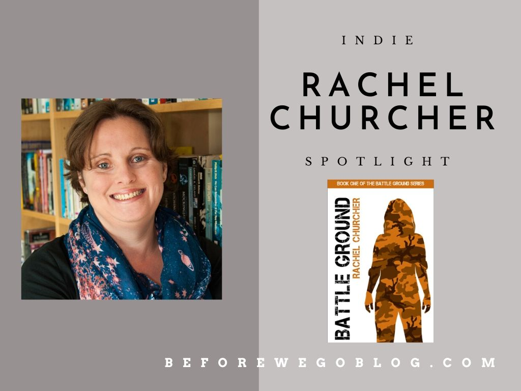 #indiespotlight of Rachel Churcher, Author of the Battleground Series