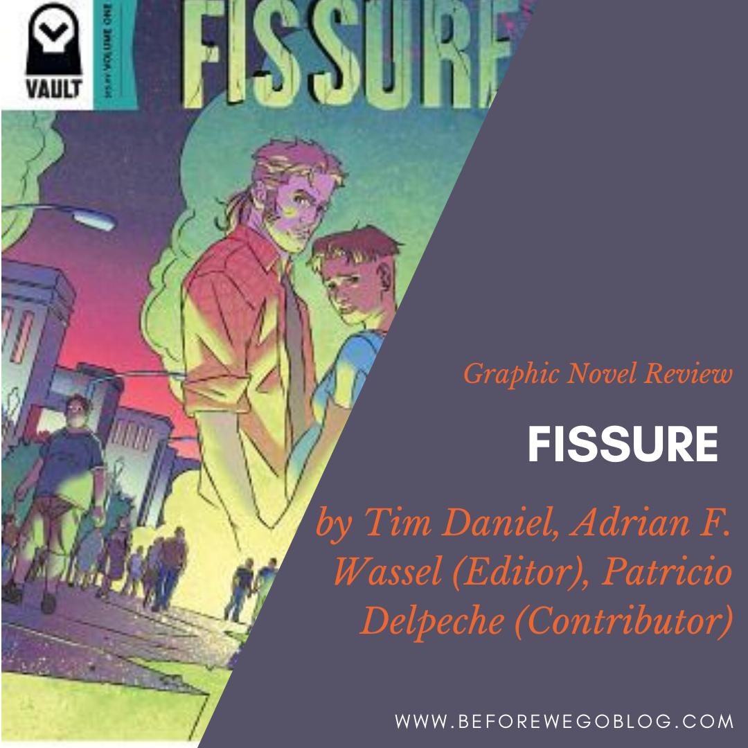 Review of Fissure by Tim Daniel, Adrian F. Wassel (Editor), Patricio Delpeche (Contributor)
