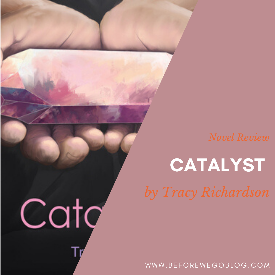 Ultimate Blog Tour – Catalyst by Tracy Richardson