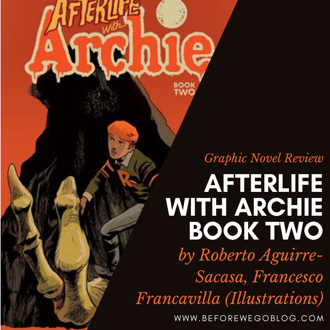 Review of Afterlife with Archie, Vol. 2: Betty R.I.P. (Afterlife With Archie #6-10) by Roberto Aguirre-Sacasa, Francesco Francavilla (Illustrations)
