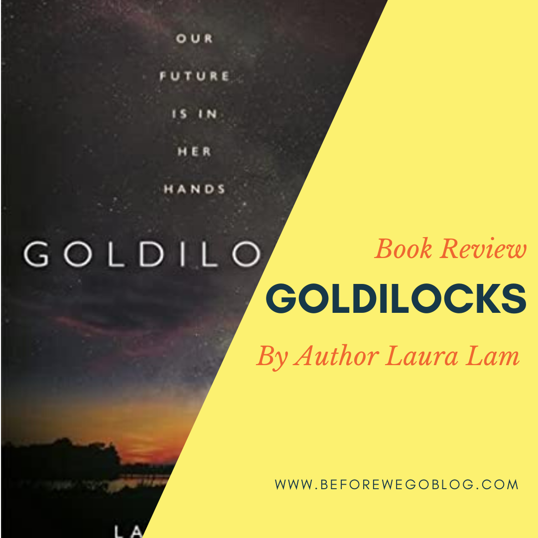 A Story of Strength and Perseverance in Goldilocks by Laura Lam