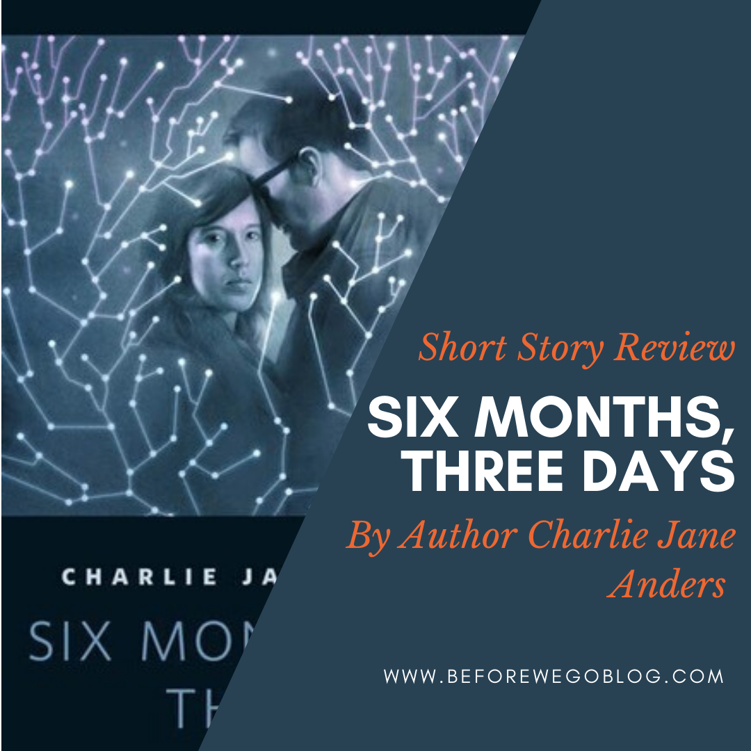 The Juice is Worth The Squeeze – A Review of Six Months, Three Days by Charlie Jane Anders