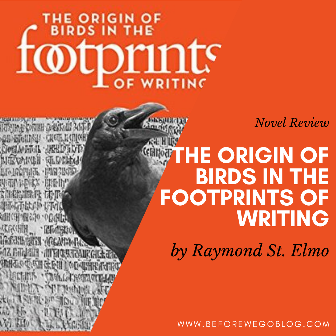 The Origin of Birds in the Footprints of Writing by Raymond St. Elmo – Review by Ryan Howse