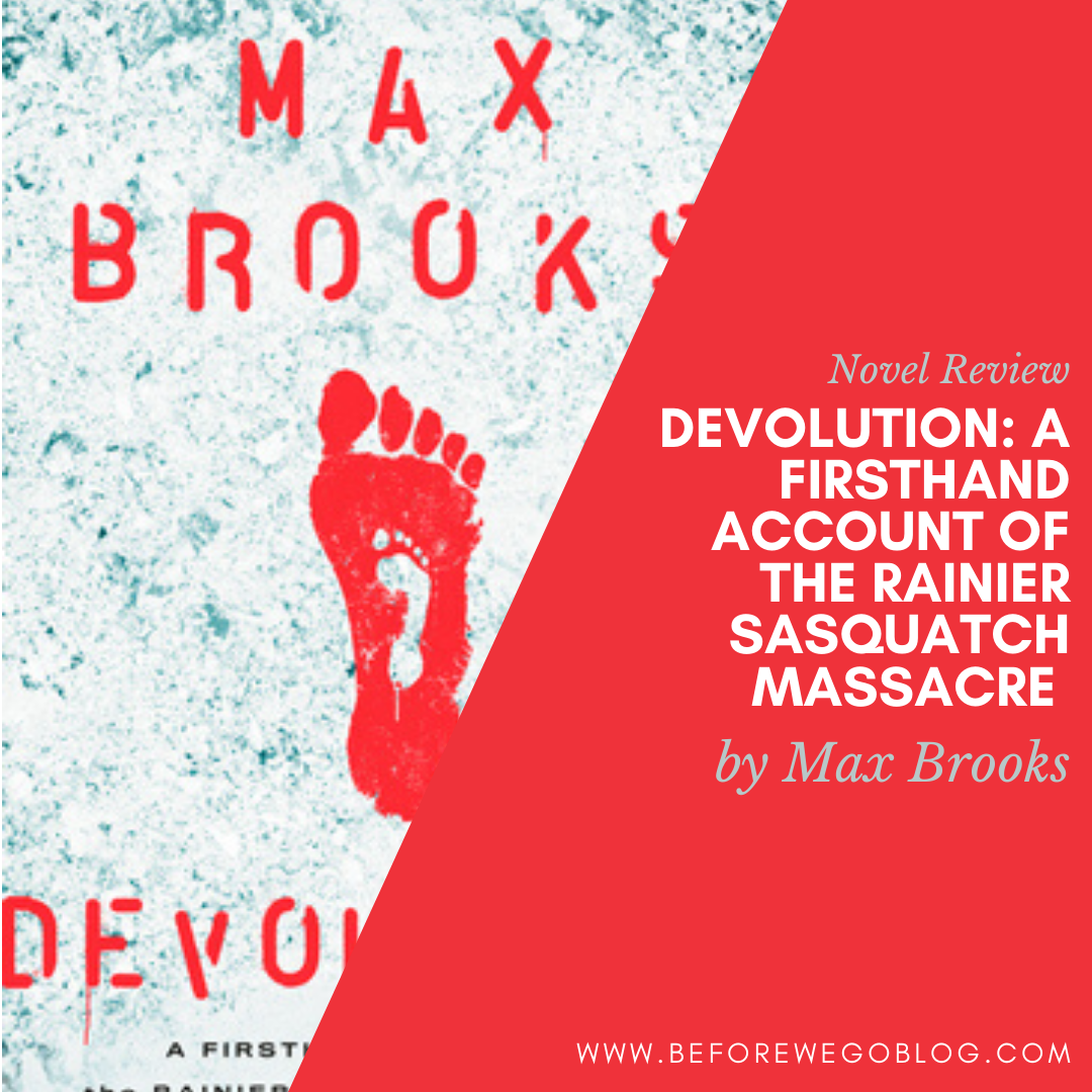 Review of Devolution: A Firsthand Account of the Rainier Sasquatch Massacre by Author Max Brooks