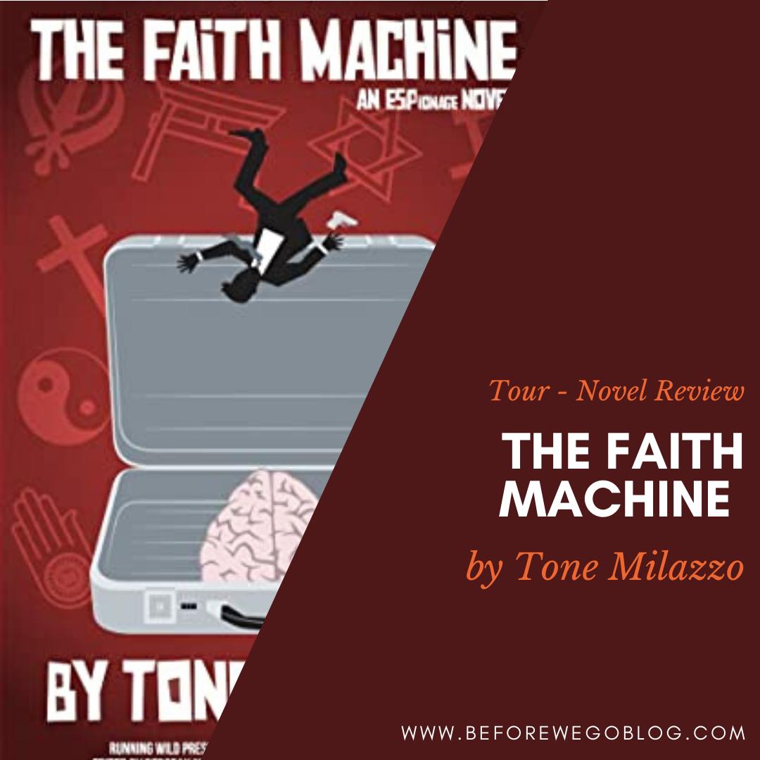 Tour – The Faith Machine An ESPionage Novel by Tone MIlazzo