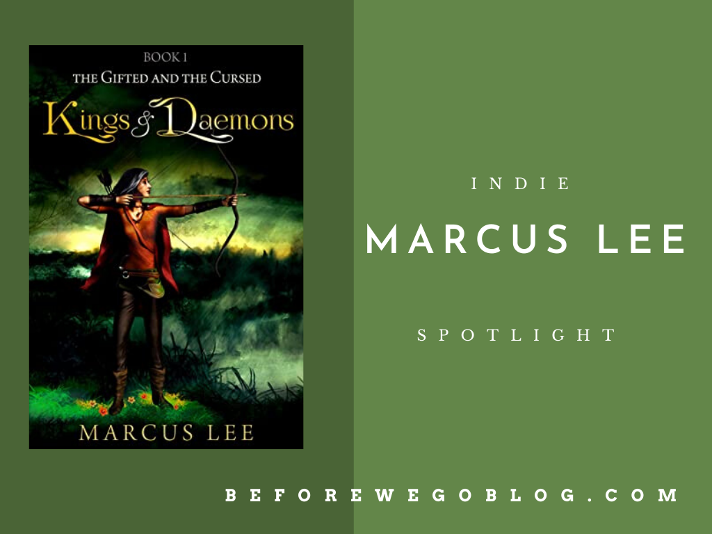 #indiespotlight of Marcus Lee, Author of Kings and Daemons